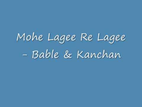 Mohe Lagee Re Lage- Babla & Kanchan