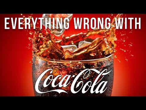 Everything Wrong With Coca-Cola