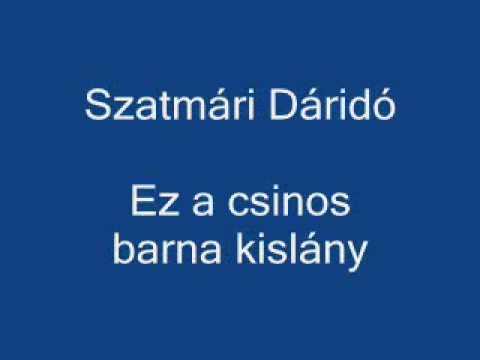 Szatmári Dáridó - Ez a csinos barna kislány