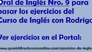 Ejercicios ingles Oral Nro 9 (Subtitulado) del Curso Ingles con Rodrigo