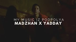Смотреть клип Madzhan X Yadday - Напой Мне