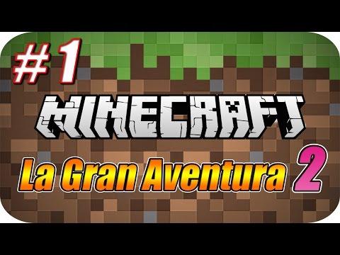 Minecraft - La Gran Aventura 2 - Capitulo 1 - El Inicio de una Nueva Aventura