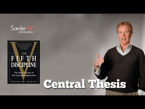 What is the central thesis of The Fifth Discipline by Peter Senge, Author of The Fifth Discipline