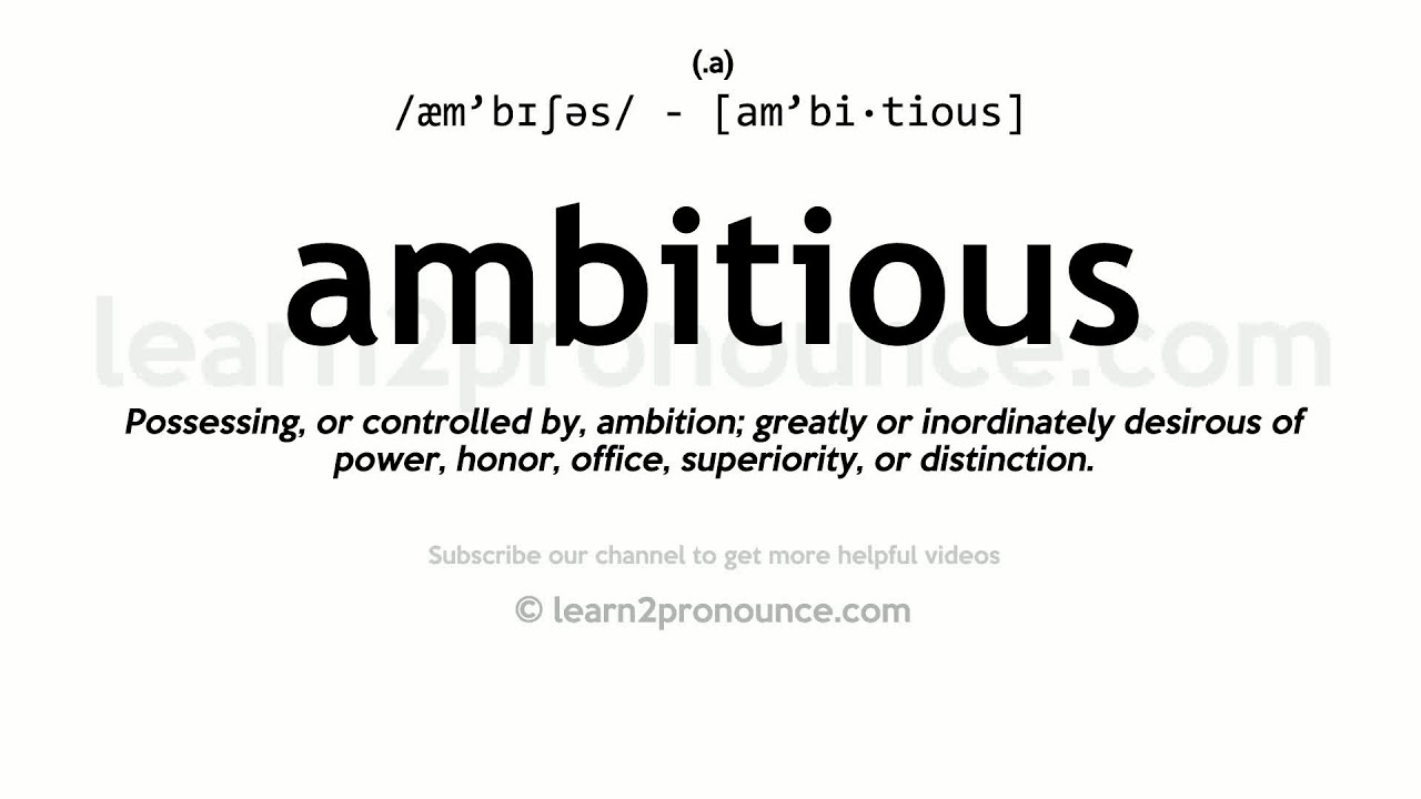 Pronunciation of Ambitious  Definition of Ambitious