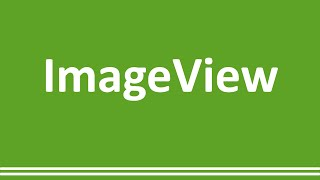 10 - How to display images in your app using ImageView - Android Studio