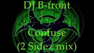 DJ B-front - Confuse (2 Sidez mix)