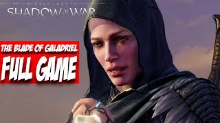 Shadow Of War [Nemesis Difficulty]: The Blade Of Galadriel Full Game [No Commentary]