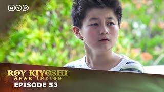 Download Video Roy Kiyoshi Anak Indigo Episode 53 MP3 3GP MP4