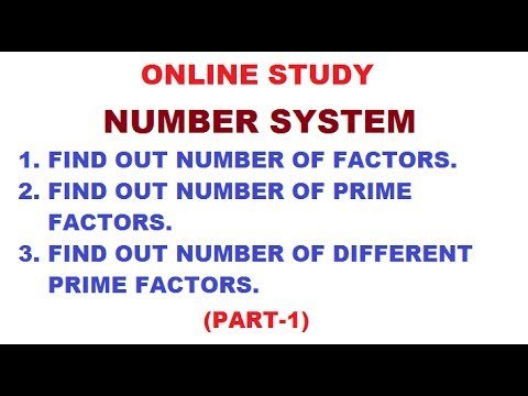 NUMBER SYSTEM PART-1 ( NO. OF FACTORS,PRIME FACTORS,DIFF. PRIME FACTORS)