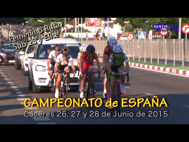 Campeonato España Ciclismo Cáceres 2015 - Ruta Femenino Sub´23 y Élite