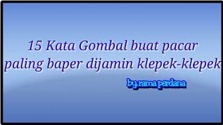 Download 15 Kata Gombal Bikin Pacar Klepek - Klepek by Rama Perdana