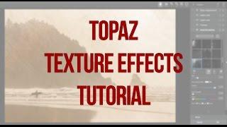 Topaz Texture Effects Tutorial