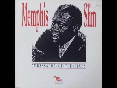 MEMPHIS SLIM - THE AMBASSADOR OF THE BLUES (FULL ALBUM)