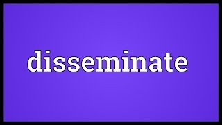 Disseminate Meaning