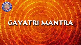Gayatri Mantra 108 Times With Lyrics - Chanting By Brahmins - Peaceful Chant