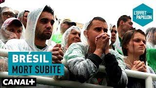 Brésil : Mort subite - L'Effet Papillon - CANAL+