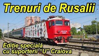 Trenuri de Rusalii-editie speciala cu suporterii