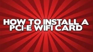 How Install Wifi Card Your Desktop Computer
