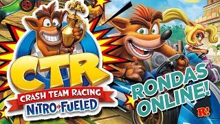 RONDAS ONLINE DE CTR VEN A JUGAR! - Crash Team Racing Nitro-Fueled En vivo