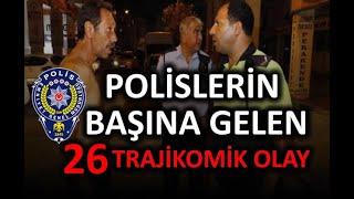 Polislerin Başına Gelen 26 Trajikomik An