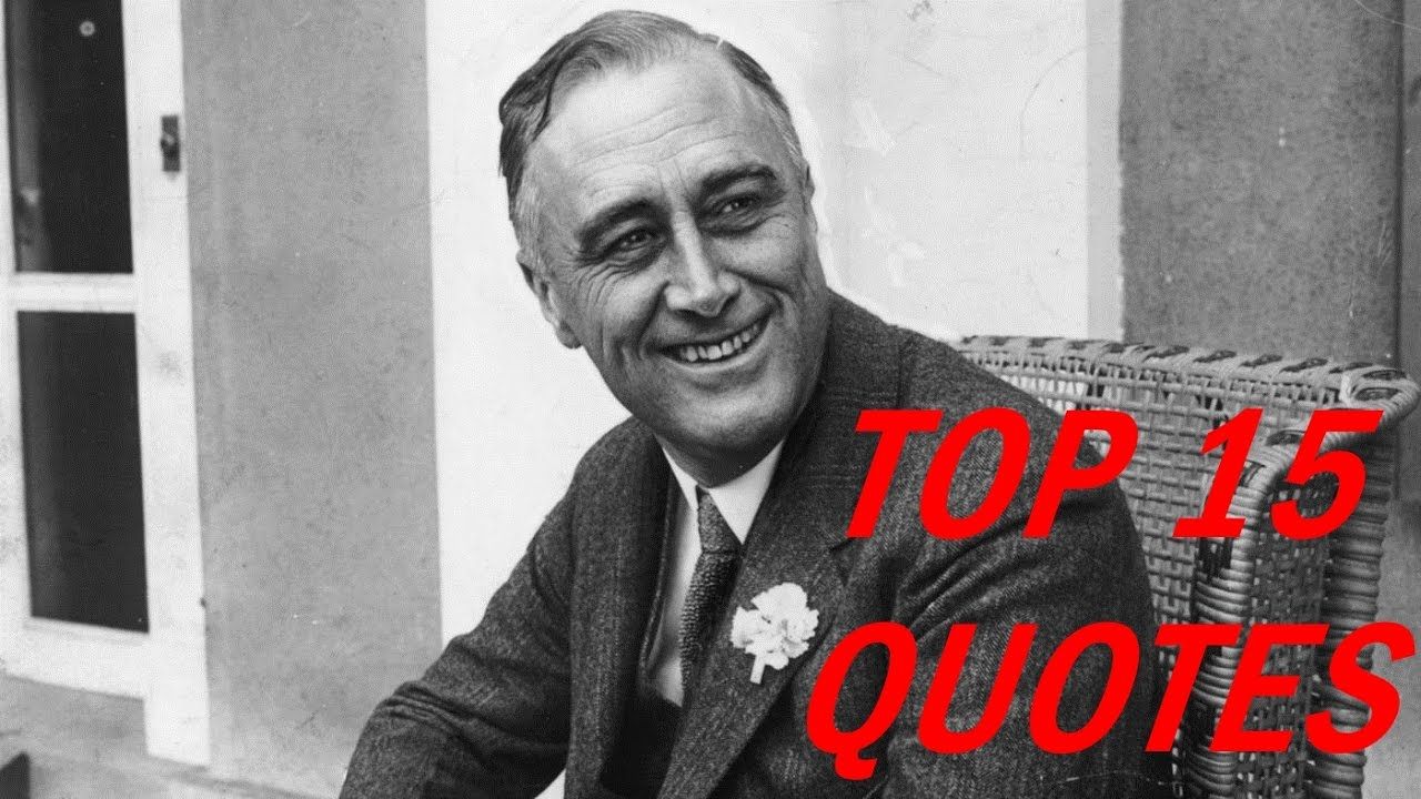 Franklin D Roosevelt Quotes Franklin Droosevelt Quotes  Youtube
