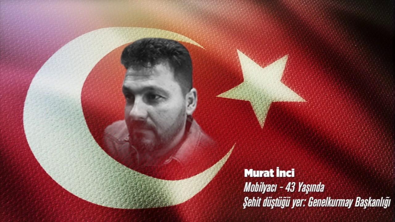 15 Temmuz Şehidi Murat İnci