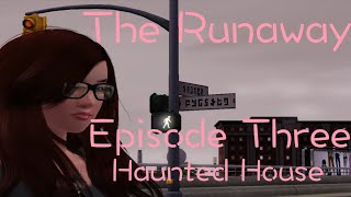 The Runaway Episode 3: Haunted House