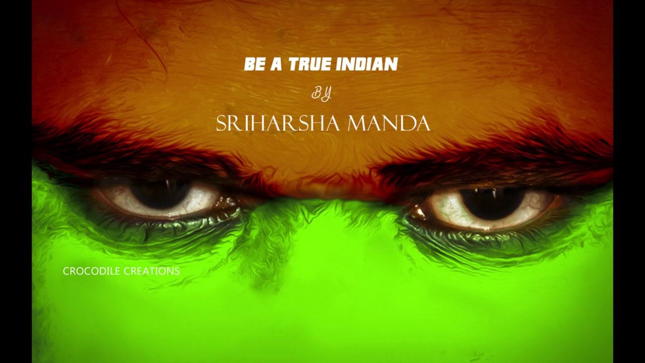 Be A True Indian II Sriharsha Manda II Crocodile Creations II basedonshm
