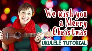 We wish you a Merry Christmas Ukulele Tutorial