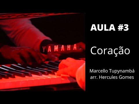 "<span class=""title"">AULA #3 - Coração (Marcello Tupynambá, arr. Hercules Gomes)</span>"
