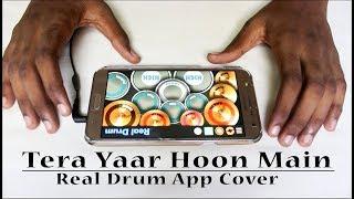 tera yaar hoon main sonu ketitu ki sweety arijit singh real drum app cover by vijay yadavar