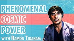 The Phenomenal Cosmic Power of Ramon Tikaram