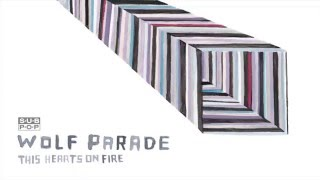 Watch Wolf Parade This Hearts On Fire video