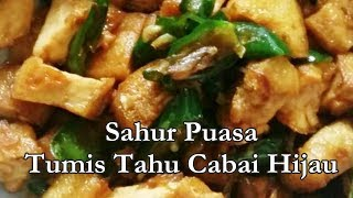 Video Sahur Puasa Tumis Tahu Cabai Hijau download MP3, 3GP, MP4, WEBM, AVI, FLV Mei 2018