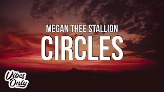 Megan Thee Stallion - Circles (Lyrics)