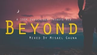Beyond || A Tribute to 100K+ Subscribers