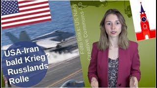 USA-Iran bald im Krieg? Russlands Rolle