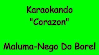 Karaoke Internazionale - Corazon - Maluma - Nego Do Borel ( Letra )
