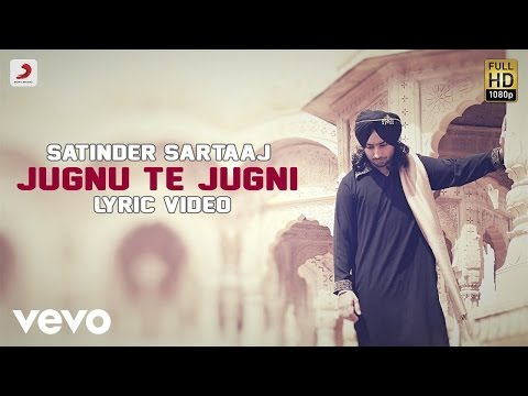 Satinder Sartaaj - Jugnu Te Jugni | Rangrez | Lyric Video