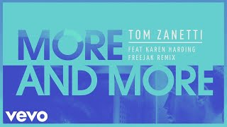 Tom Zanetti - More & More (Freejak Remix) [Audio] ft. Karen Harding