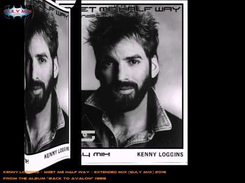 KENNY LOGGINS  Meet Me Half Way  Extended Mix Guly Mix