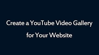 Create a YouTube Video Gallery for Your Website thumbnail