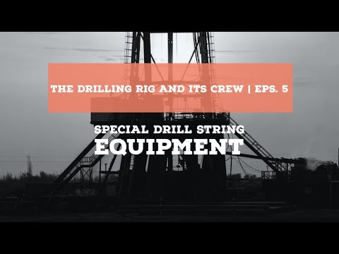 5 Special Drill String Equipment | Drilling Rigs
