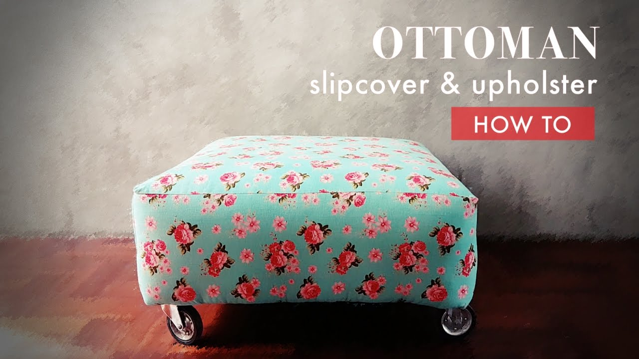 How To Sew Slipcover And Upholster Ottoman Youtube