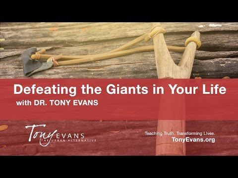 Defeating the Giants in Your Life | Sermon by Tony Evans