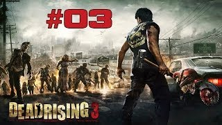 Dead Rising 3 Walkthrough Part 3 (Gameplay Playthrough Lets Play) XBOX ONE