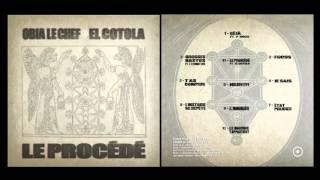 Obia Le Chef & El Cotola - Le Procédé 2011 (Full Album)