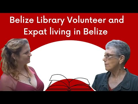 Belize Library Volunteer and Expat living in Belize
