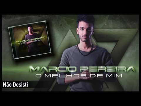 Márcio Pereira - Não Desisti