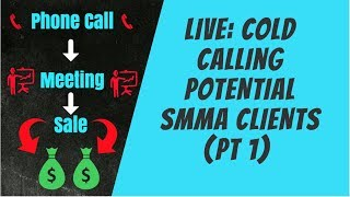 How to Cold Call Social Media Marketing Clients 2018: LIVE Calls!